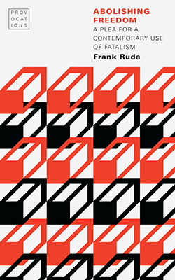 Cover of Abolishing Freedom by Frank Ruda